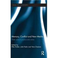 Memory, Conflict and New Media: Web Wars in Post-Socialist States by Hoskins; Andrew, 9780415639217