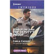 Scene of the Crime: The Deputy's Proof by Cassidy, Carla, 9780373749218