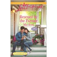 Rescued by the Farmer by Ross, Mia, 9780373819218