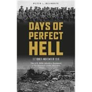 Days of Perfect Hell October-November 1918 by Belmonte, Peter L., 9780764349218