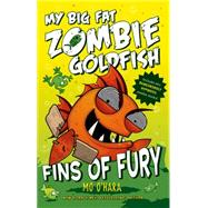 Fins of Fury: My Big Fat Zombie Goldfish by O'Hara, Mo; Jagucki, Marek, 9781250029218