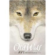 Old Wolf by Avi; Floca, Brian, 9781442499218