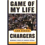 Game of My Life San Diego Chargers by Paris, Jay; Enberg, Dick, 9781613219218