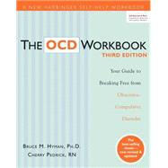 OCD : Your Guide to Breaking Free from Obsessive-Compulsive Disorder by Hyman, Bruce, 9781572249219
