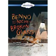 Benno and the Night of Broken Glass by Wiviott, Meg; Berneis, Susie, 9781633799219