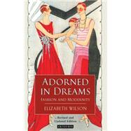 Adorned in Dreams Fashion and Modernity by Wilson, Elizabeth, 9781860649219