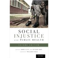 Social Injustice and Public Health by Levy, Barry S.; Sidel, Victor W., 9780199939220