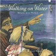 Walking on Water Miracles Jesus Worked by Hoffman, Mary; Morris, Jackie, 9781910959220