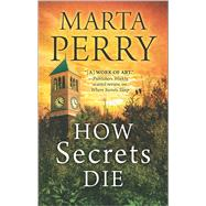 How Secrets Die by Perry, Marta, 9780373789221