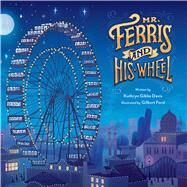 Mr. Ferris and His Wheel by Davis, Kathryn Gibbs; Ford, Gilbert, 9780547959221