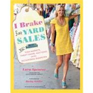 I Brake for Yard Sales by Spencer, Lara; Griffin, Kathy, 9781584799221
