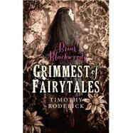 Briar Blackwood's Grimmest of Fairytales by Roderick, Timothy, 9781782799221