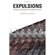 Expulsions: Brutality and Complexity in the Global Economy by Sassen, Saskia, 9780674599222