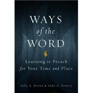 Ways of the Word by Brown, Sally A.; Powery, Luke A., 9780800699222