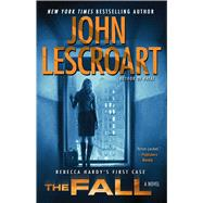 The Fall A Novel by Lescroart, John, 9781476709222