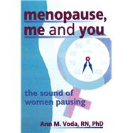 Menopause, Me and You: The Sound of Women Pausing by Cole; Ellen, 9781560239222