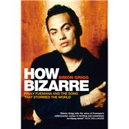 How Bizarre: Pauly Fuemana and the Song That Stormed the World by Grigg, Simon, 9781927249222