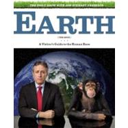 The Daily Show with Jon Stewart Presents Earth (The Book) by Stewart, Jon, 9780446579223