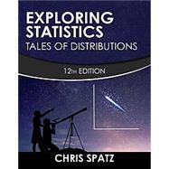 Exploring Statistics: Tales of Distributions by Chris Spatz, 9780996339223