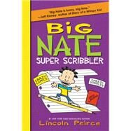 Big Nate Super Scribbler by Peirce, Lincoln, 9780062349224