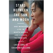 Stars Between the Sun and Moon by Jang, Lucia; McClelland, Susan, 9780393249224