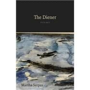 The Diener: Poems by Serpas, Martha, 9780807159224