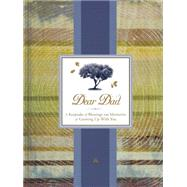 Dear Dad: A Keepsake of Blessings and Memories of Growing Up With You by Ellie Claire, 9781609369224