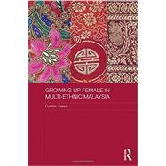 Growing up Female in Multi-Ethnic Malaysia by Joseph; Cynthia, 9780415629225