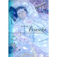 Frederick Carl Frieseke : The Evolution of an American Impressionist by Weinberg, H. Barbara, 9780691089225