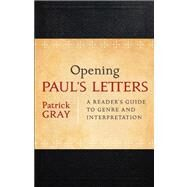 Opening Paul's Letters by Gray, Patrick, 9780801039225