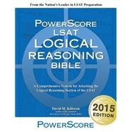 LSAT Logical Reasoning Bible by Killoran, David M., 9780991299225