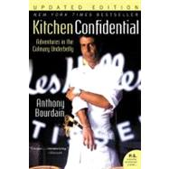 Kitchen Confidential : Adventures in the Culinary Underbelly by Bourdain, Anthony, 9780060899226