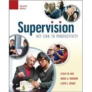 Supervision: Key Link to Productivity by Rue, Leslie; Ibrahim, Nabil; Byars, Lloyd, 9780078029226