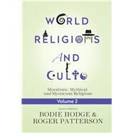 World Religions and Cults by Hodge, Bodie; Patterson, Roger, 9780890519226