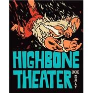 Highbone Theater by Daly, Joe, 9781606999226