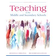 Teaching in the Middle and Secondary Schools, Pearson eText with Loose-Leaf Version -- Access Card Package, 11/e by CARJUZAA & KELLOUGH, 9780134069227