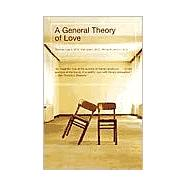 A General Theory of Love by LEWIS, THOMASAMINI, FARI, 9780375709227