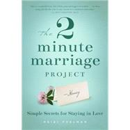 The 2 Minute Marriage Project by Poleman, Heidi, 9781939629227