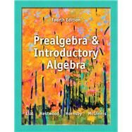 Prealgebra and Introductory Algebra by Lial, Margaret L.; Hestwood, Diana L.; Hornsby, John; McGinnis, Terry, 9780321859228