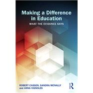 Making a Difference in Education: What the evidence says by Cassen; Robert, 9780415529228