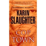 Cop Town by Slaughter, Karin, 9780812999228