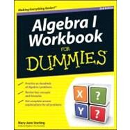 Algebra I Workbook For Dummies by Sterling, Mary Jane, 9781118049228