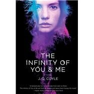 The Infinity of You & Me by Coyle, J.Q., 9781250099228