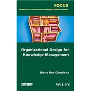 Organizational Design for Knowledge Management by Benchouikha, Mona, 9781848219229