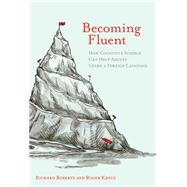 Becoming Fluent by Roberts, Richard; Kreuz, Roger, 9780262029230