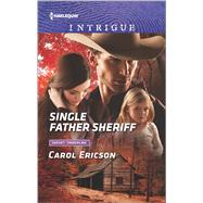 Single Father Sheriff by Ericson, Carol, 9780373699230