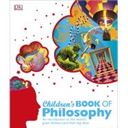 Children's Book of Philosophy by DK Publishing, 9781465429230