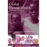 Global Mental Health: Anthropological Perspectives by Kohrt,Brandon A, 9781611329230