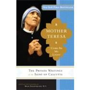 Mother Teresa: Come Be My Light by MOTHER TERESAKOLODIEJCHUK, BRIAN, 9780307589231