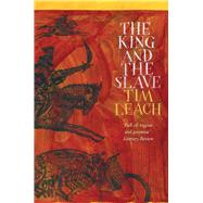 The King and the Slave by Leach, Tim, 9780857899231